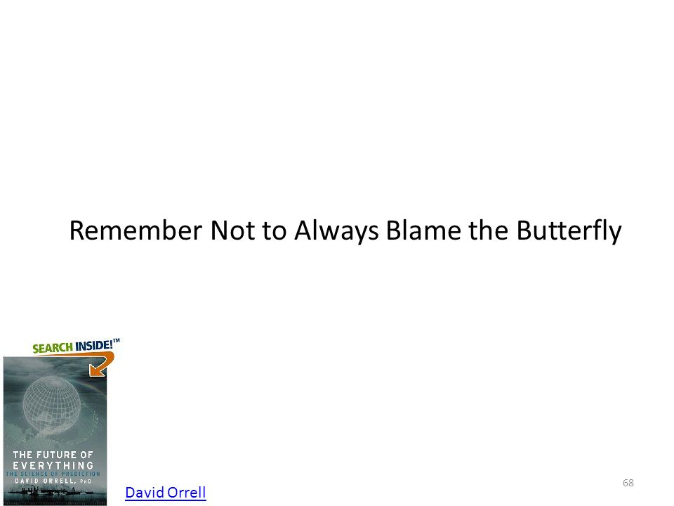 Remember Not to Always Blame the Butterfly