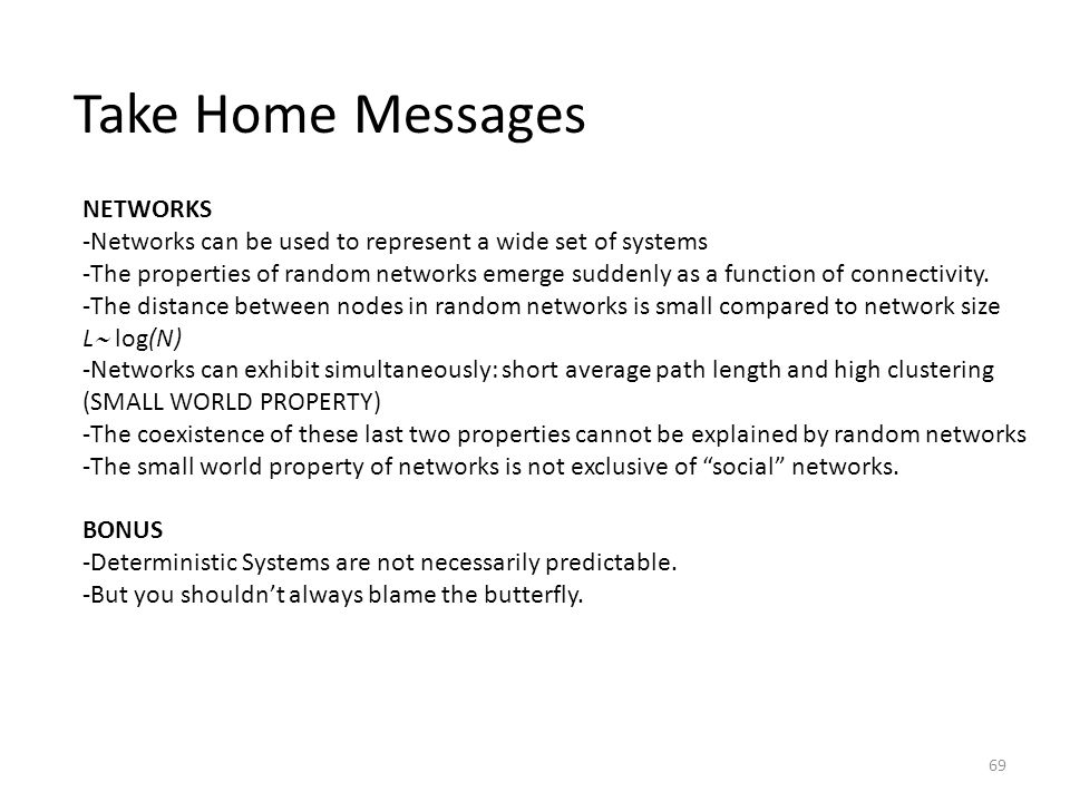 Take Home Messages NETWORKS