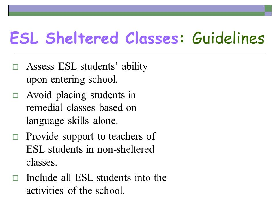 ESL Sheltered Classes: Guidelines