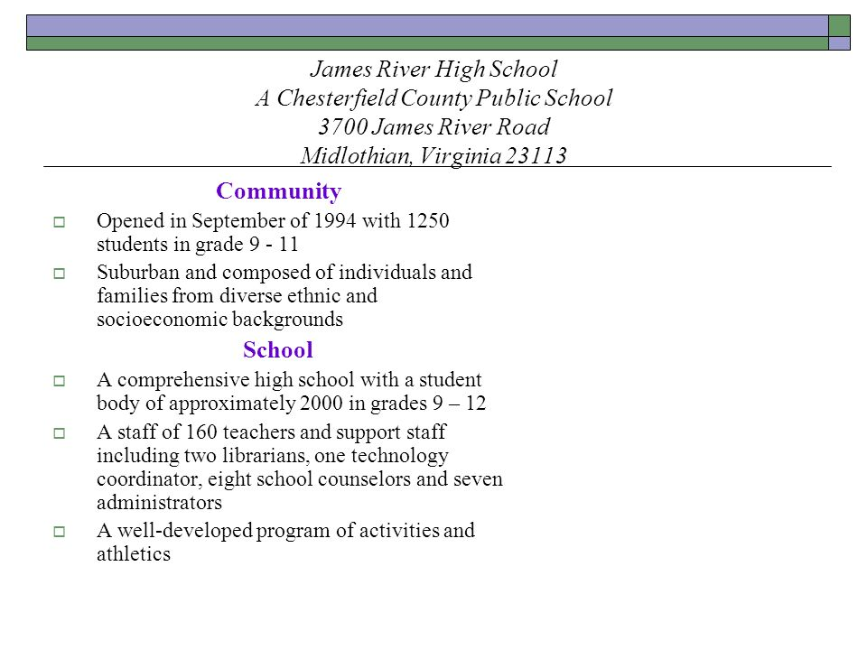 James River High School A Chesterfield County Public School 3700 James River Road Midlothian, Virginia 23113