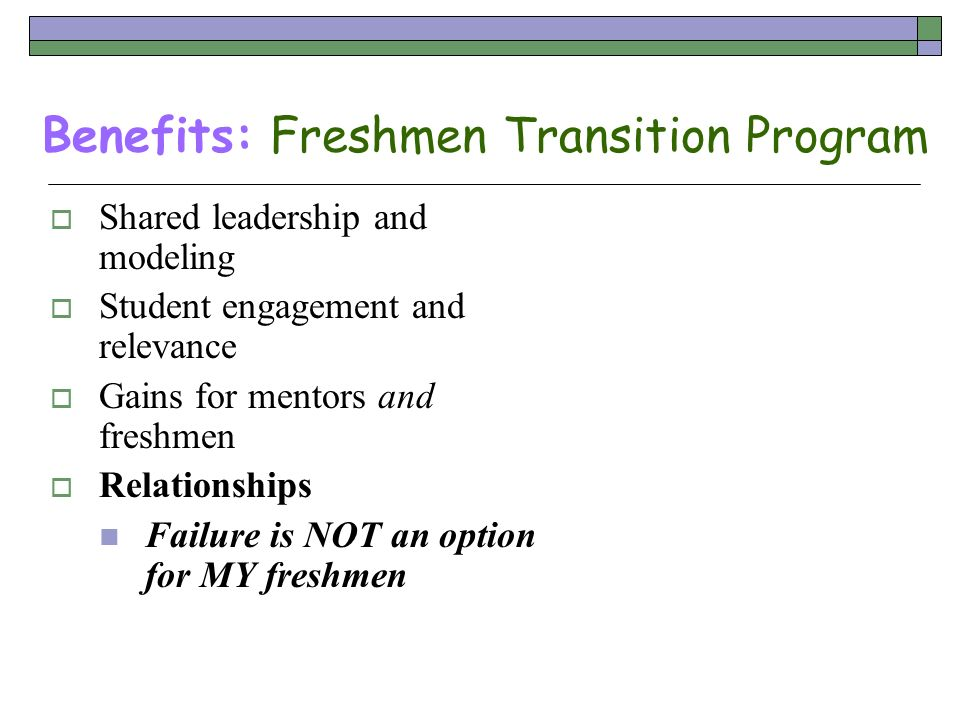 Benefits: Freshmen Transition Program