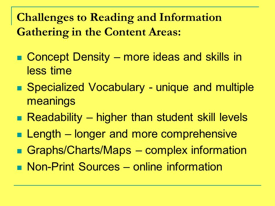 Challenges to Reading and Information Gathering in the Content Areas: