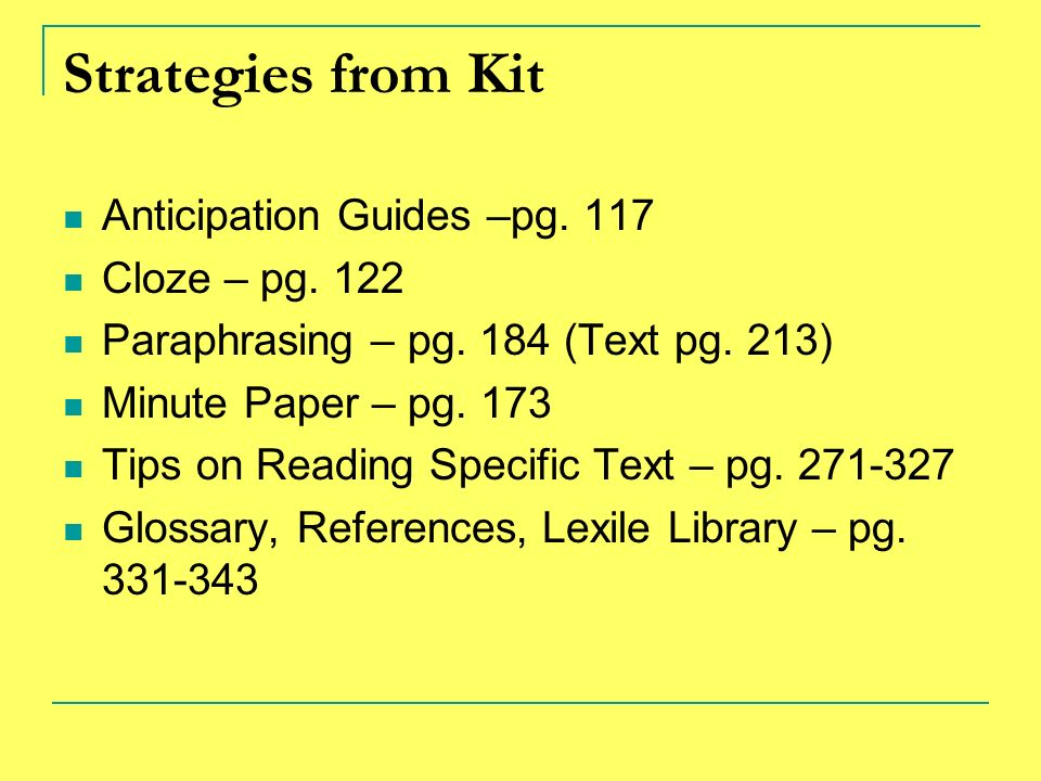 Strategies from Kit Anticipation Guides –pg. 117 Cloze – pg. 122