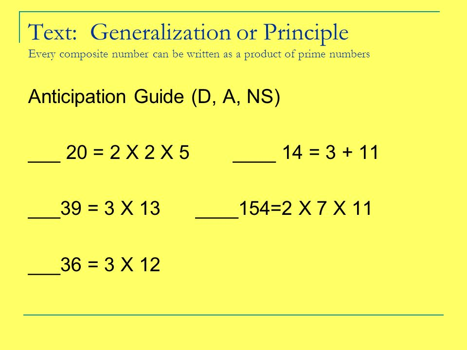 Text: Generalization or Principle Every composite number can be written as a product of prime numbers