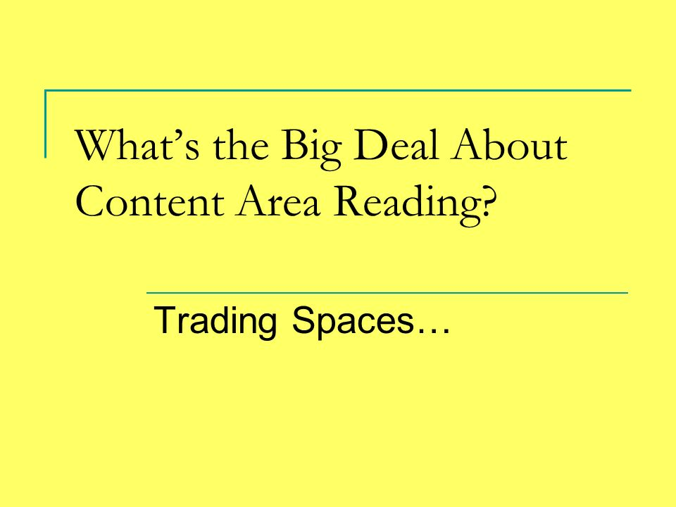 What's the Big Deal About Content Area Reading