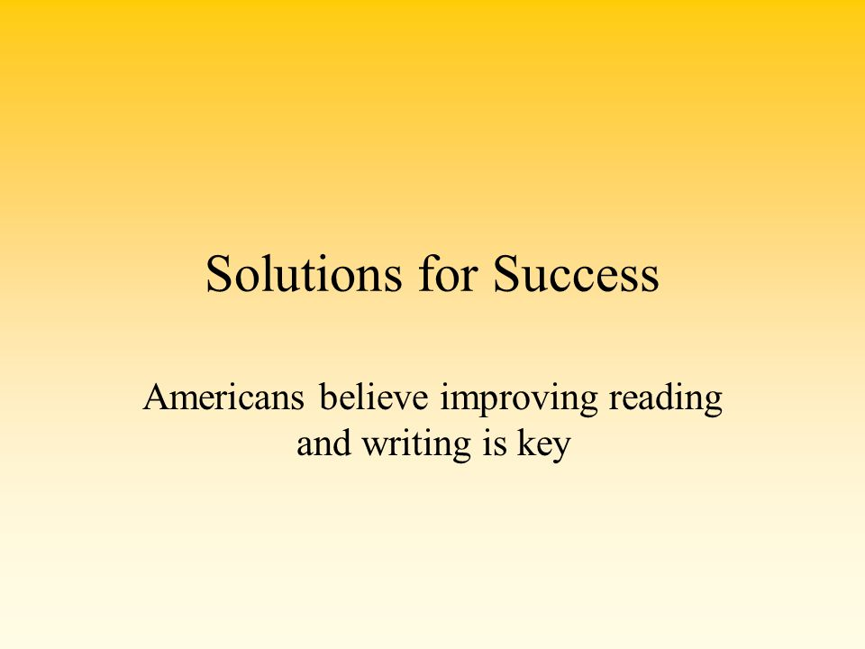 Americans believe improving reading and writing is key
