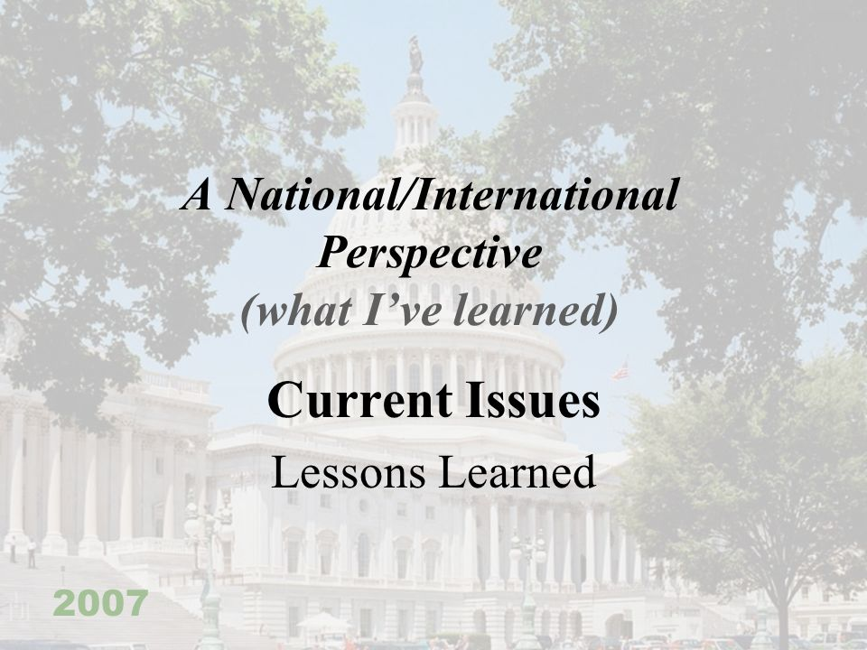 A National/International Perspective (what I've learned)