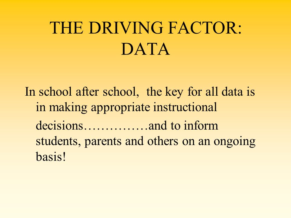 THE DRIVING FACTOR: DATA