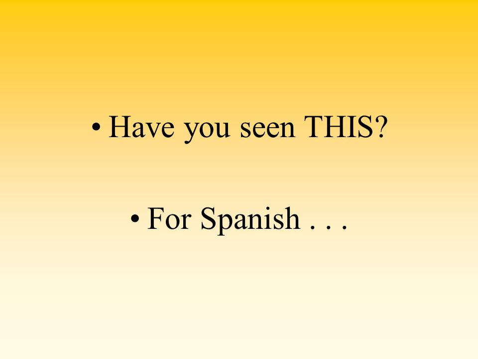 Have you seen THIS For Spanish . . .