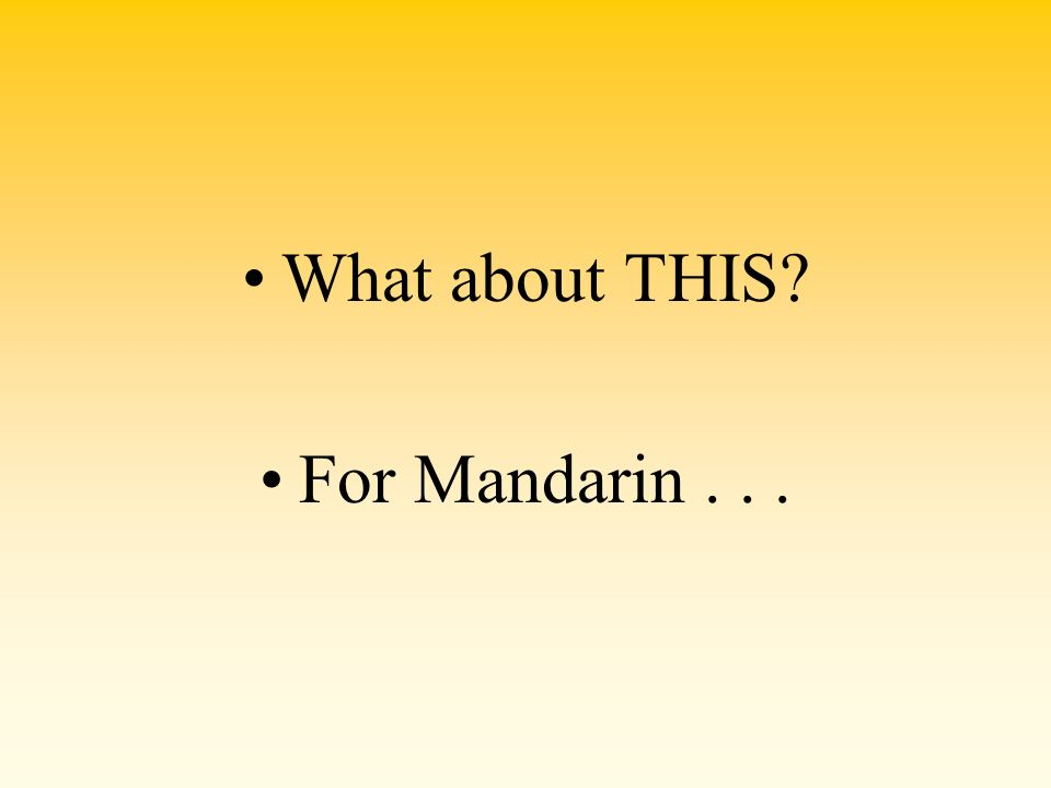 What about THIS For Mandarin . . .