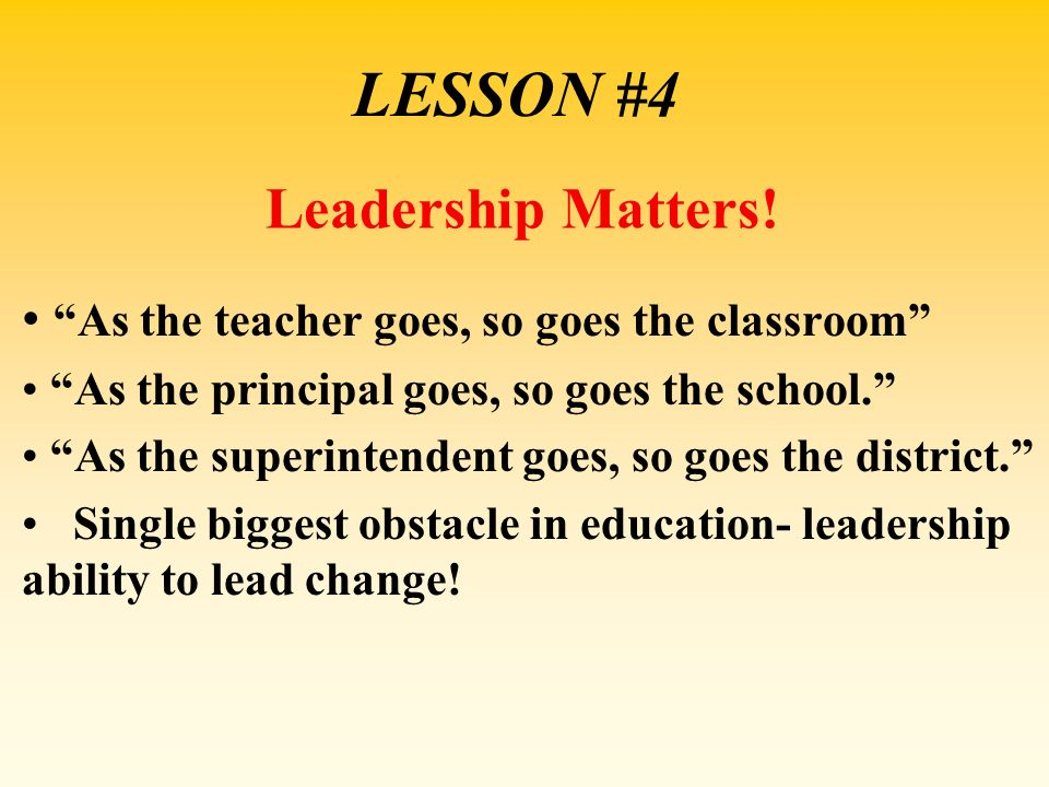 LESSON #4 Leadership Matters!