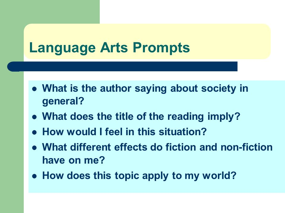 Language Arts Prompts What is the author saying about society in general What does the title of the reading imply