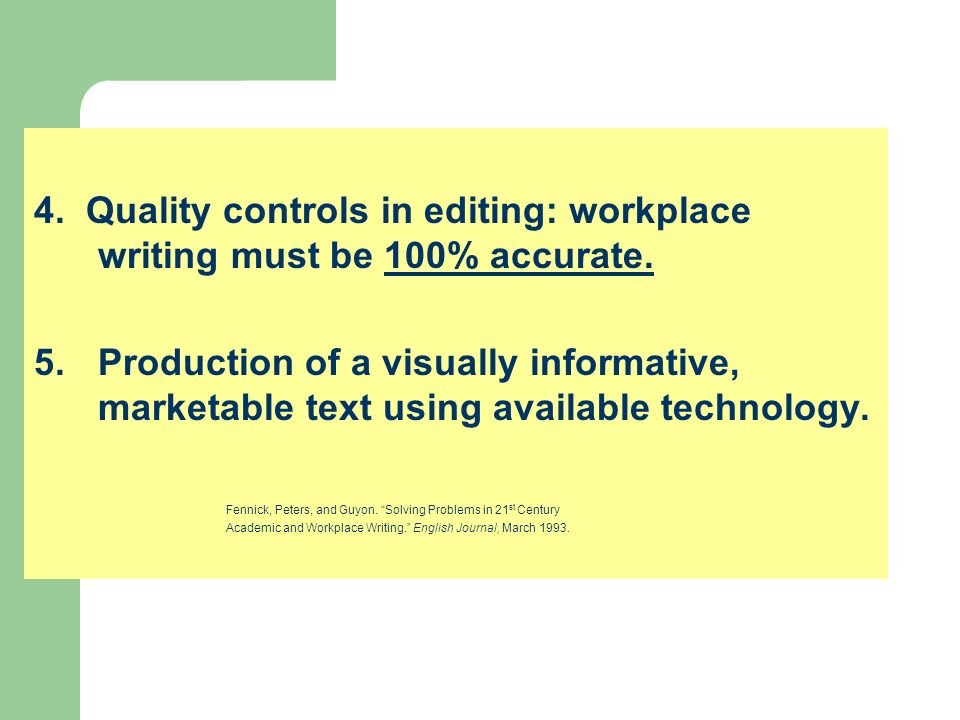 4. Quality controls in editing: workplace writing must be 100% accurate.