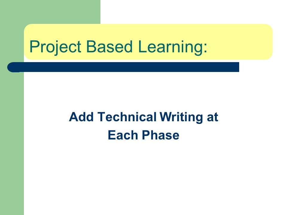 Project Based Learning: