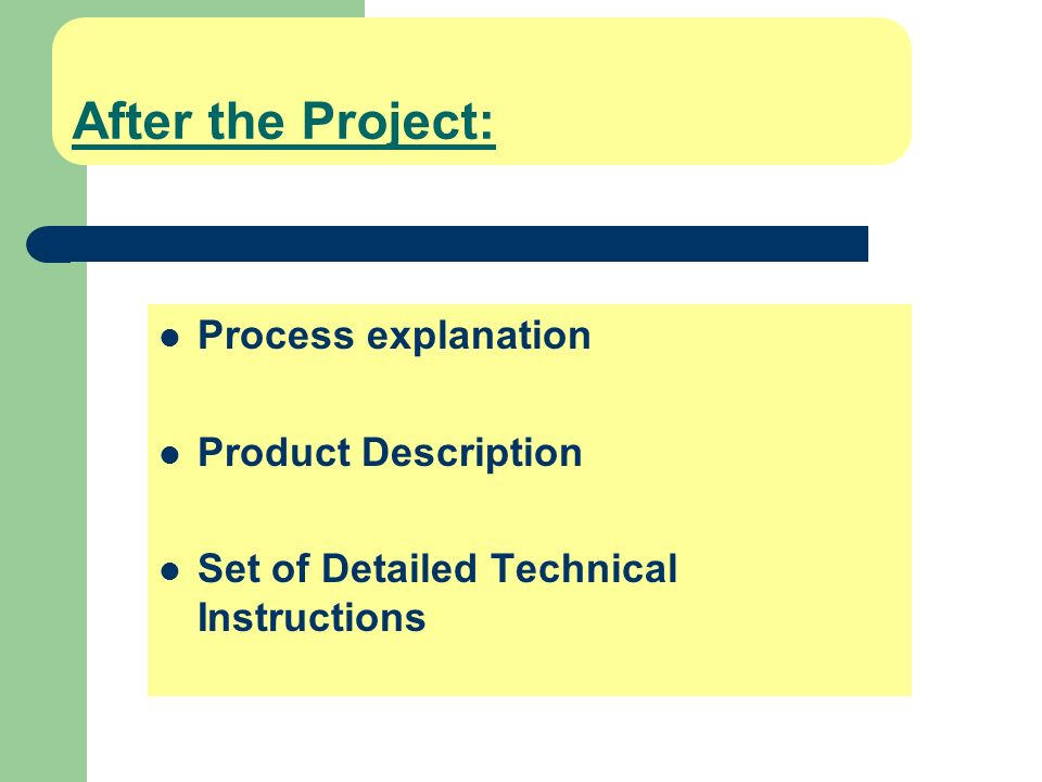 After the Project: Process explanation Product Description