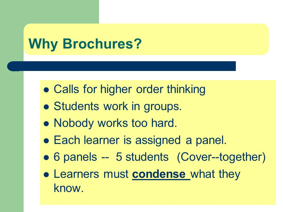 Why Brochures Calls for higher order thinking