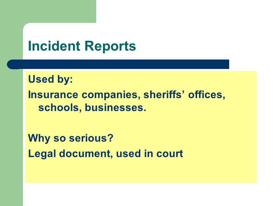 Incident Reports Used by: