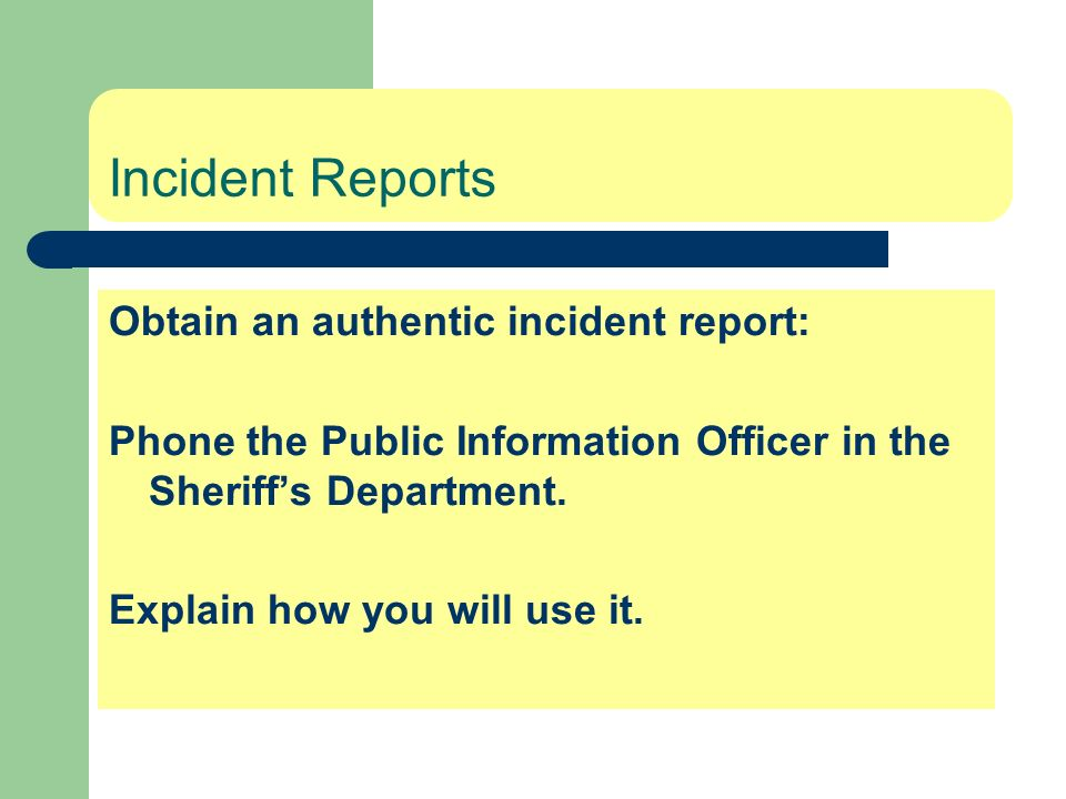Incident Reports Obtain an authentic incident report: