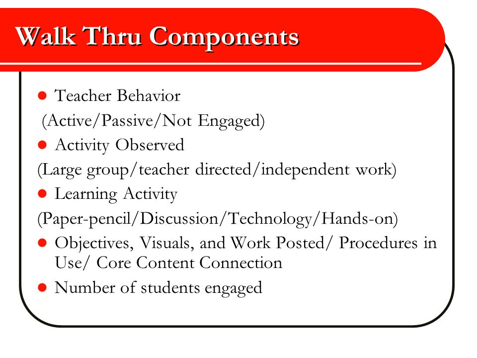 Walk Thru Components Teacher Behavior (Active/Passive/Not Engaged)