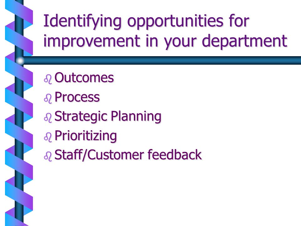 Identifying opportunities for improvement in your department