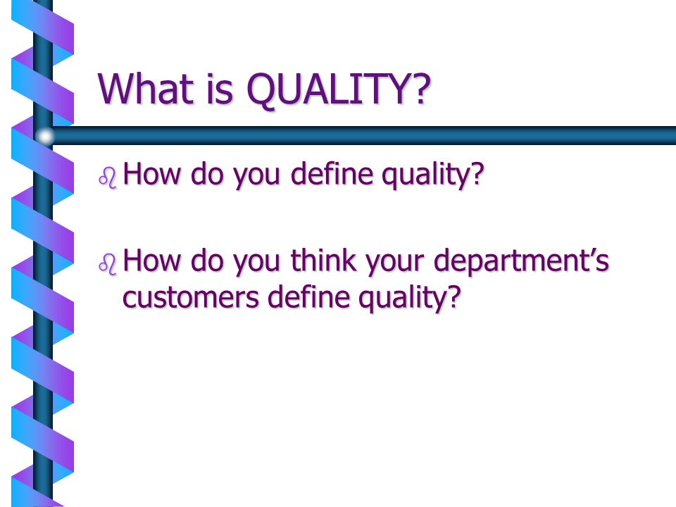 What is QUALITY How do you define quality