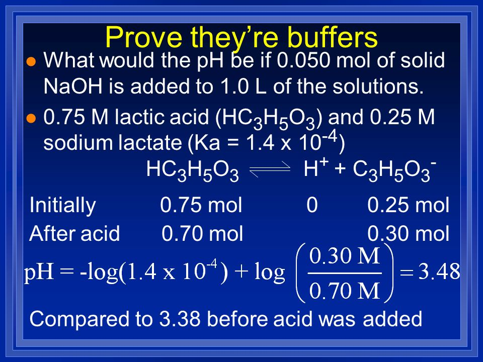 Prove they're buffers What would the pH be if mol of solid NaOH is added to 1.0 L of the solutions.