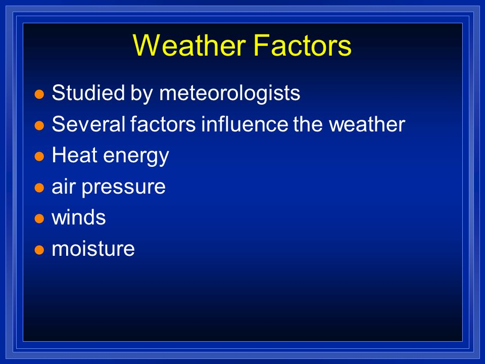 Weather Factors Studied by meteorologists
