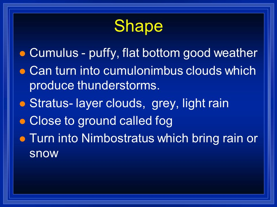 Shape Cumulus - puffy, flat bottom good weather