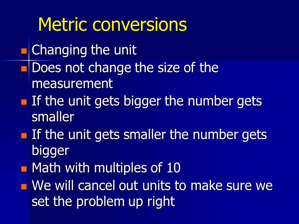 Metric conversions Changing the unit