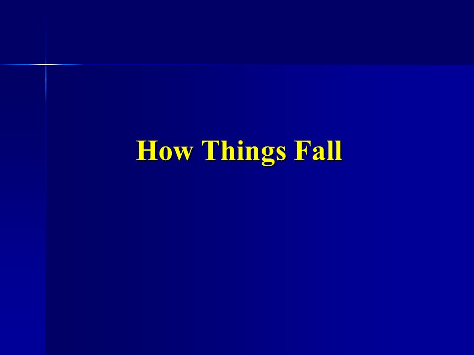 How Things Fall