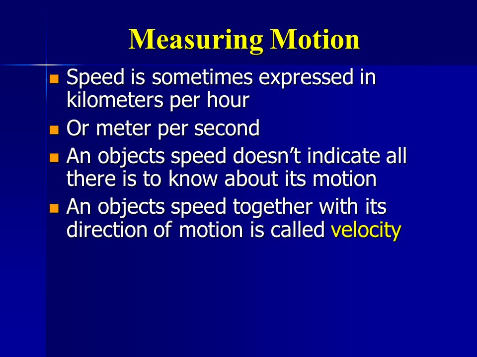 Measuring Motion Speed is sometimes expressed in kilometers per hour