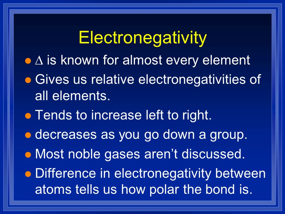Electronegativity D is known for almost every element
