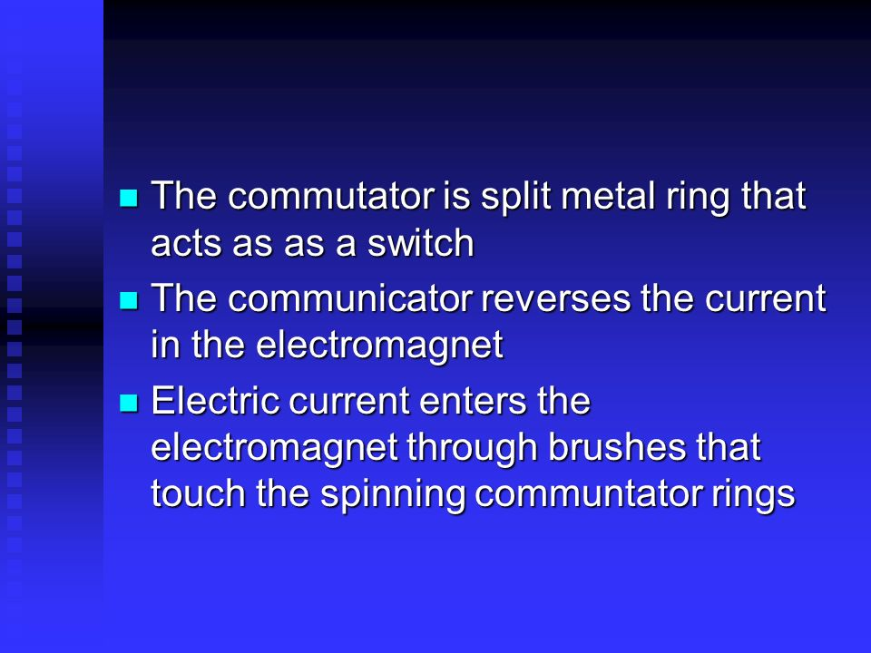 The commutator is split metal ring that acts as as a switch