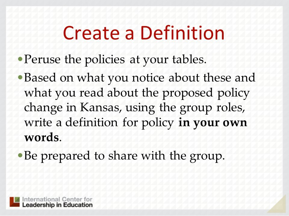 Create a Definition Peruse the policies at your tables.