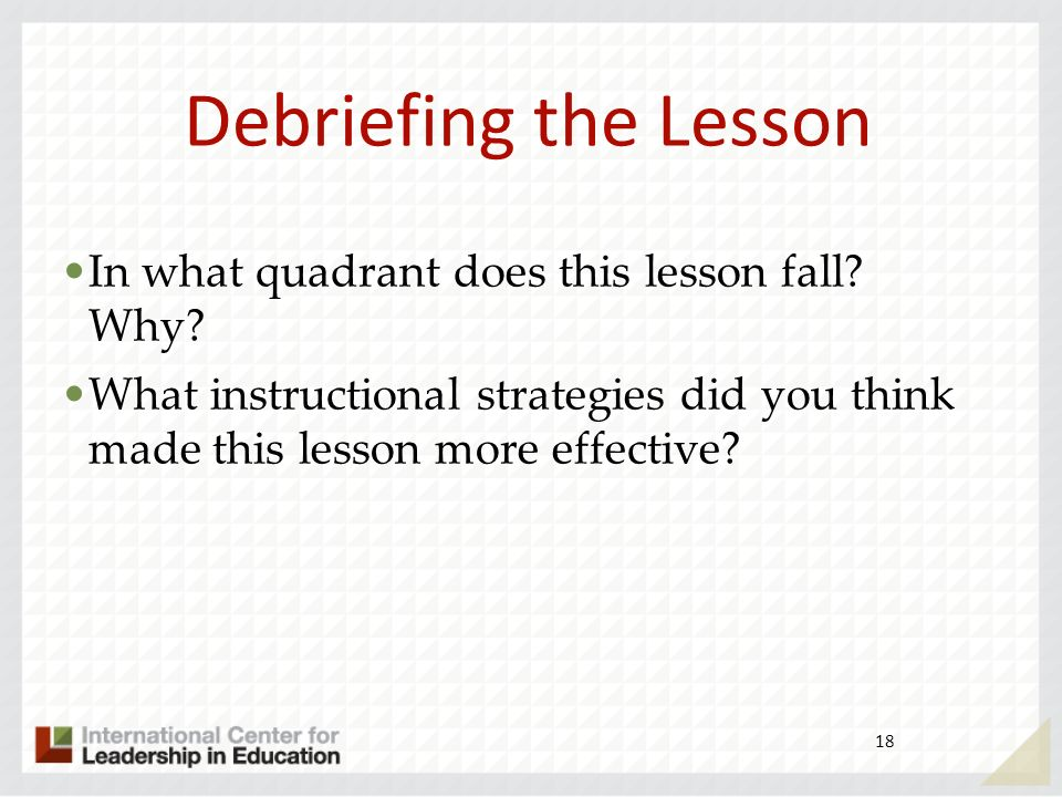 Debriefing the Lesson In what quadrant does this lesson fall Why