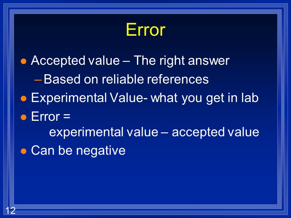 Error Accepted value – The right answer Based on reliable references