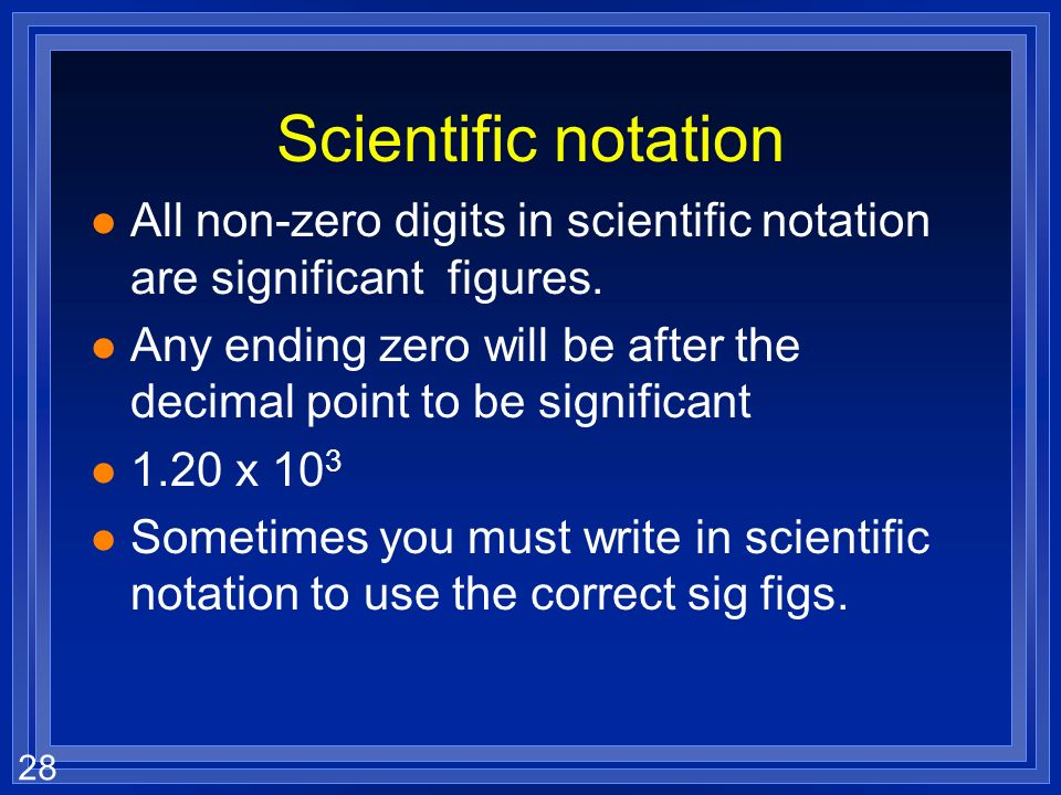 Scientific notation All non-zero digits in scientific notation are significant figures.