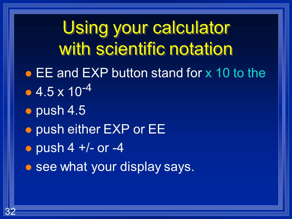 Using your calculator with scientific notation