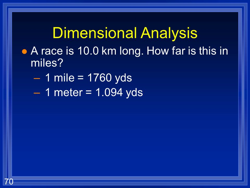 Dimensional Analysis A race is 10.0 km long. How far is this in miles