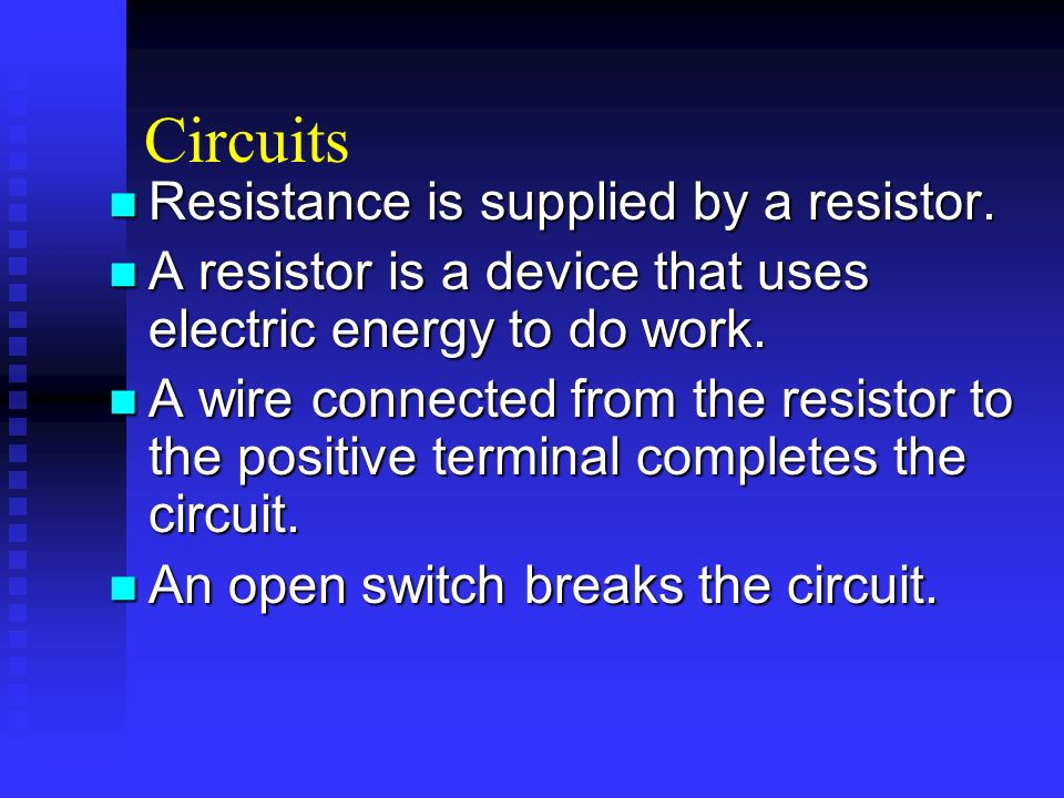 Circuits Resistance is supplied by a resistor.