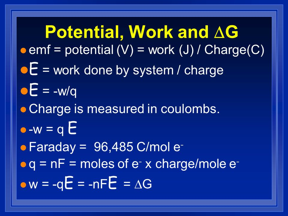 Potential, Work and DG E = work done by system / charge E = -w/q