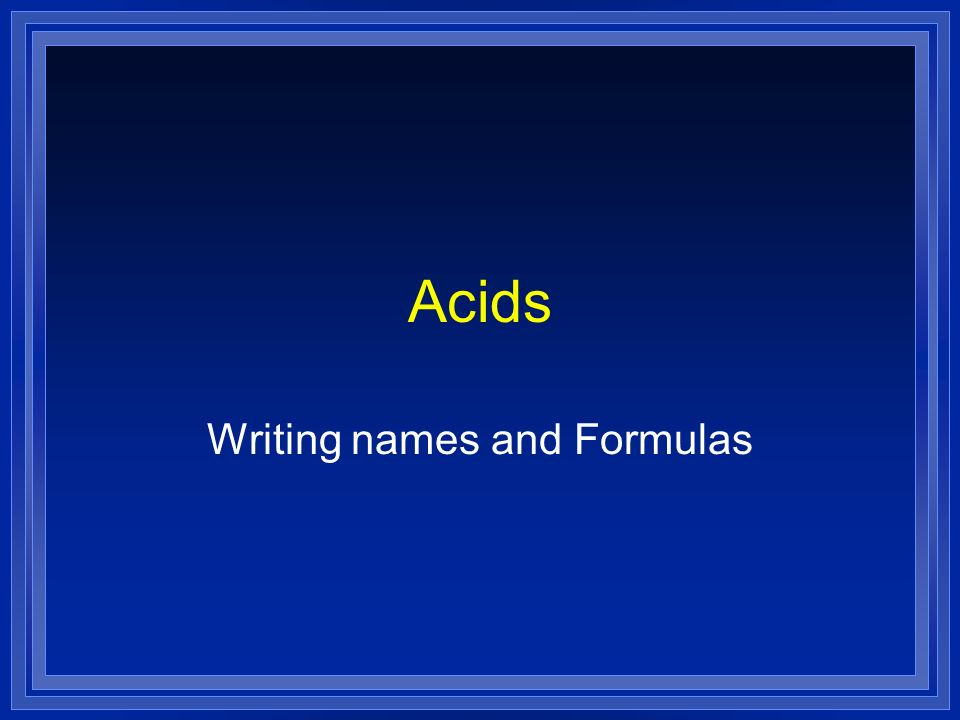 Writing names and Formulas