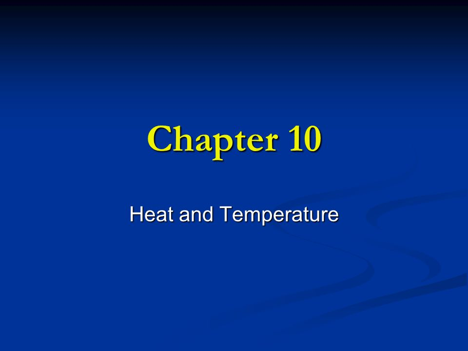 Chapter 10 Heat and Temperature
