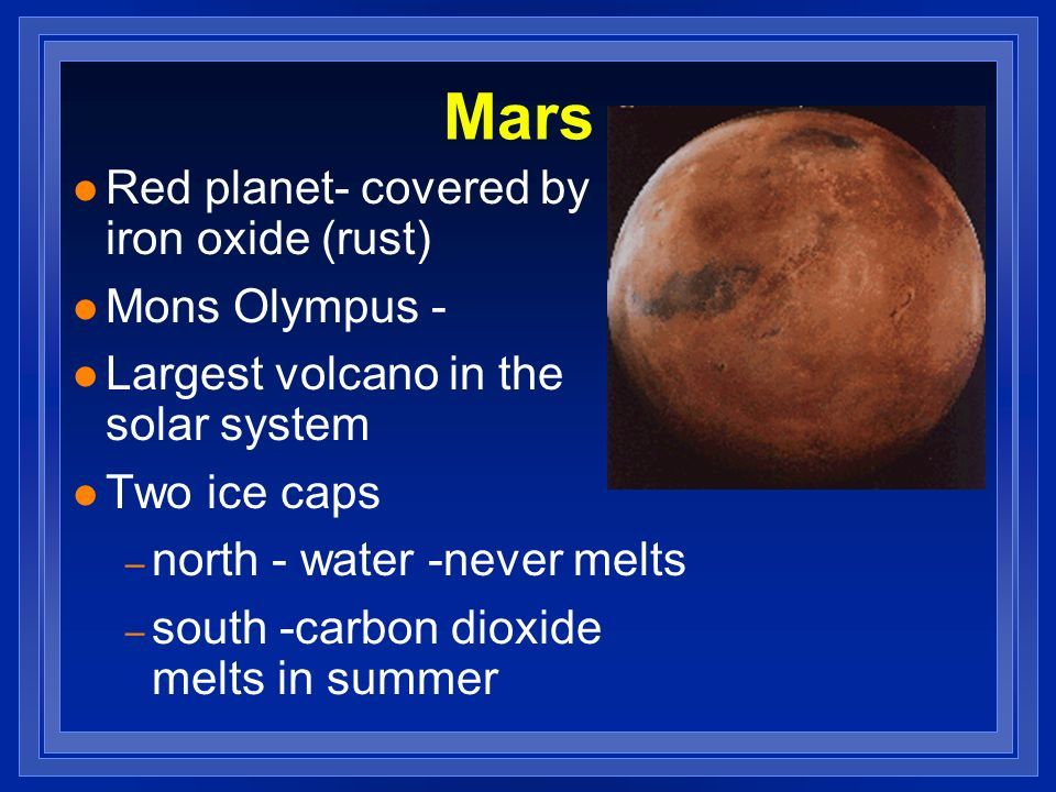 Mars Red planet- covered by iron oxide (rust) Mons Olympus -