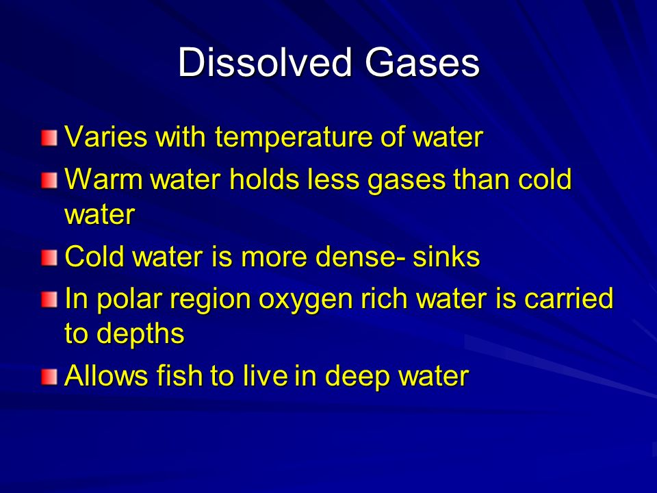 Dissolved Gases Varies with temperature of water