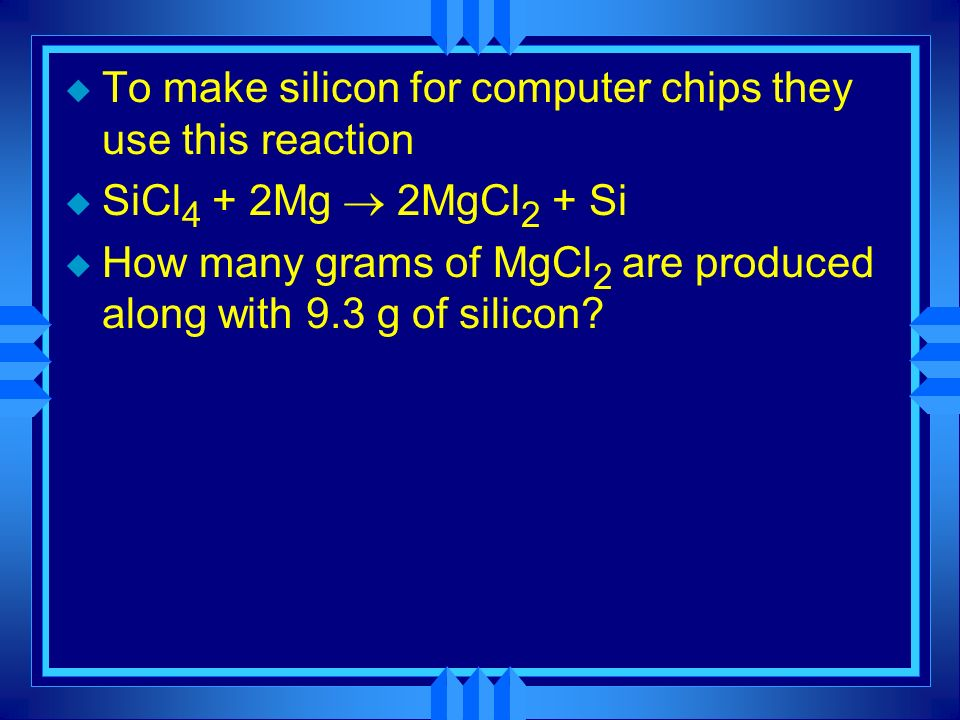 To make silicon for computer chips they use this reaction