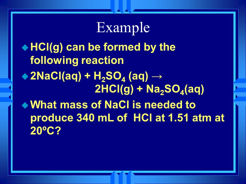 Example HCl(g) can be formed by the following reaction
