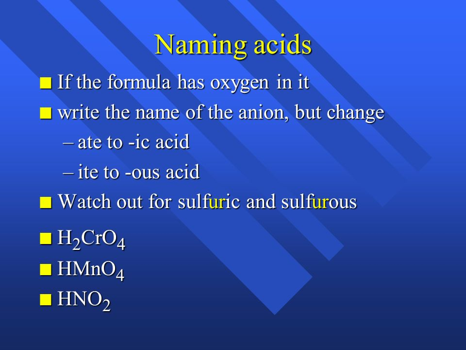 Naming acids If the formula has oxygen in it