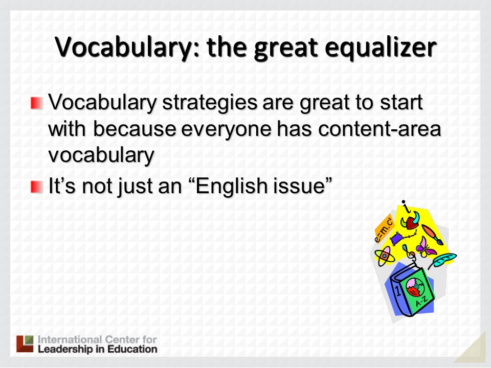 Vocabulary: the great equalizer