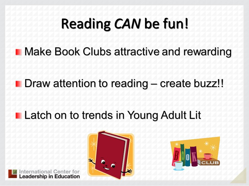 Reading CAN be fun! Make Book Clubs attractive and rewarding